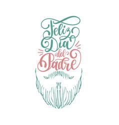 Feliz dia del padrespanish translation of happy vector