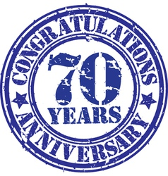 Congratulations 70 years anniversary grunge rubber vector