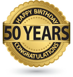 Happy birthday 50 years gold label vector