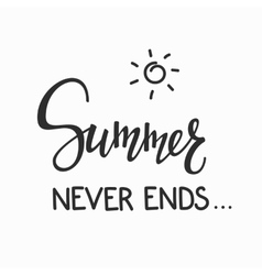 Summer never ends quotes lettering vector