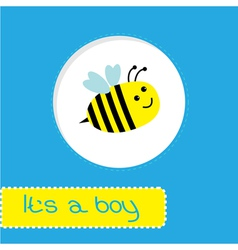 Baby shower card with bee Its a boy vector image