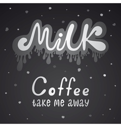 milk and coffee lettering vector image vector image