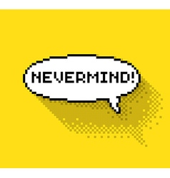 Nevermind phase in bubble vector image vector image
