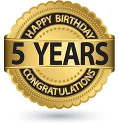 Happy birthday 5 years golden label vector image vector image