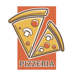 Pizzeria promotion emblem with pizza slices vector