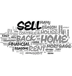 Why should i sell my house and rent it back text vector