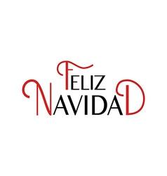 Feliz Navidad lettering Feliz Navidad banner vector image vector image