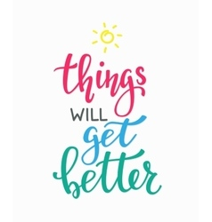Things will get better typography vector
