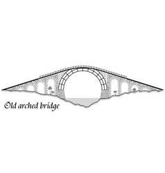Old arched bridge made of stone and steel vector