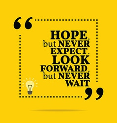Inspirational motivational quote hope but never vector