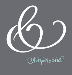 Hand lettered flourish ampersands great vector