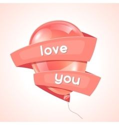 Pink glossy balloon and ribbon with word love vector