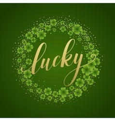 Happy St Patricks Day greating Lucky Calligraphy vector image