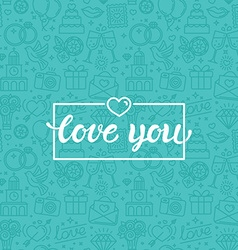 Love you greeting card vector