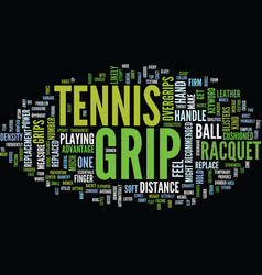 Tennis grip text background word cloud concept vector