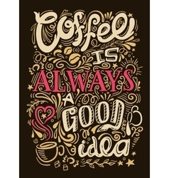 Coffee quote lettering vector