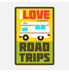 I love road trips vector