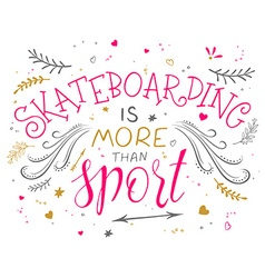 Hand drawing lettering phrase - skateboarding is vector