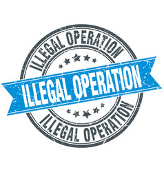 Illegal operation blue round stamp vector