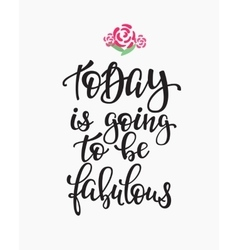 Today is going to be fabulous quote typography vector