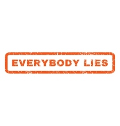 Everybody Lies Rubber Stamp vector image vector image