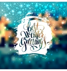 hand lettering written best winter greetings vector image vector image