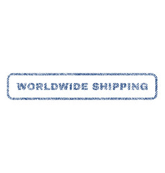 Worldwide shipping textile stamp vector