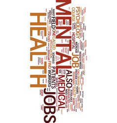 mental health jobs text background word cloud vector image vector image