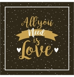 All you need is love design vector