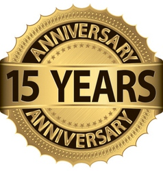 15 years anniversary golden label with ribbons vector