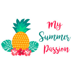 My summer passion card with juicy pineapple vector