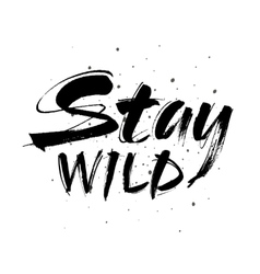 Stay wild hand written lettering for greeting card vector