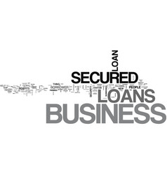 Why should we take secured business loans text vector