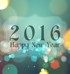 Happy new year 2016 on bokeh light vintage vector