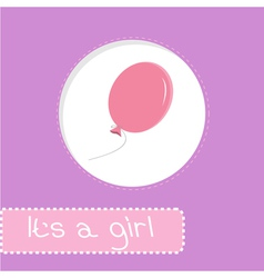 Baby shower card with pink balloon Its a girl vector image
