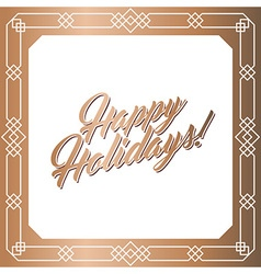 Golden square frame Happy Holidays card vector image