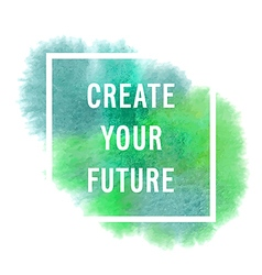Motivation poster create your future vector