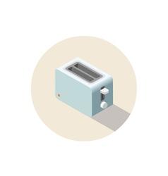 Isometric toaster kitchen equipment icon vector