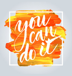 you can do it hand drawn inspirational quote vector image vector image
