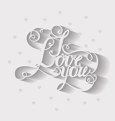 lettering I love you vector image vector image