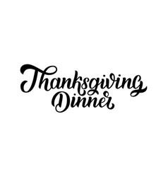 thanksgiving dinner brush hand lettering isolated vector image