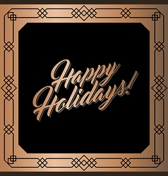 Golden square frame happy holidays card vector