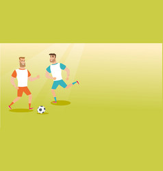 two caucasian soccer players fighting for a ball vector image vector image