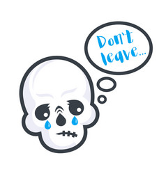 crying skull with text do not leave sticker vector image