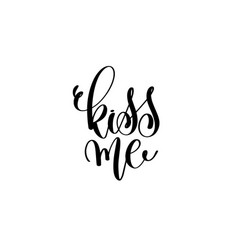 Kiss me hand lettering inscription love letters vector