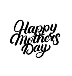 happy mothers day hand written lettering vector image vector image