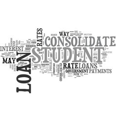 Why should you consolidate your student loan text vector