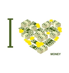I love money and cash symbol heart of dollars and vector