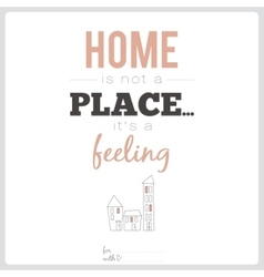 Sweet home with lovely motivational vector