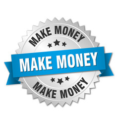 Make money 3d silver badge with blue ribbon vector